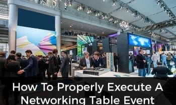 How To Properly Execute A Networking Table Event