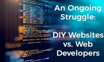 An Ongoing Struggle: DIY Websites vs. Web Developers