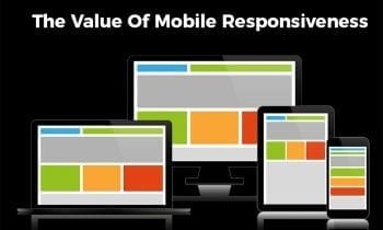 The Value Of Mobile Responsiveness